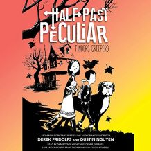 Finders Creepers: Half Past Peculiars, Book 1